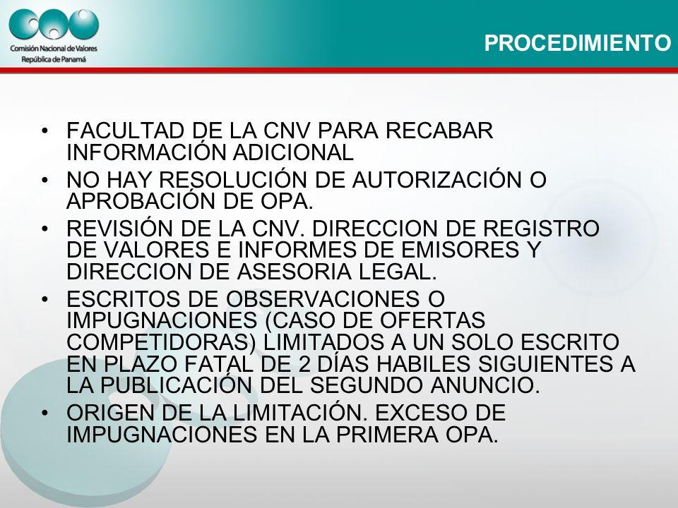 PROCEDIMIENTO FACULTAD DE LA CNV PARA RECABAR INFORMACIÓN ADICIONAL. NO HAY RESOLUCIÓN DE AUTORIZACIÓN O APROBACIÓN DE OPA.