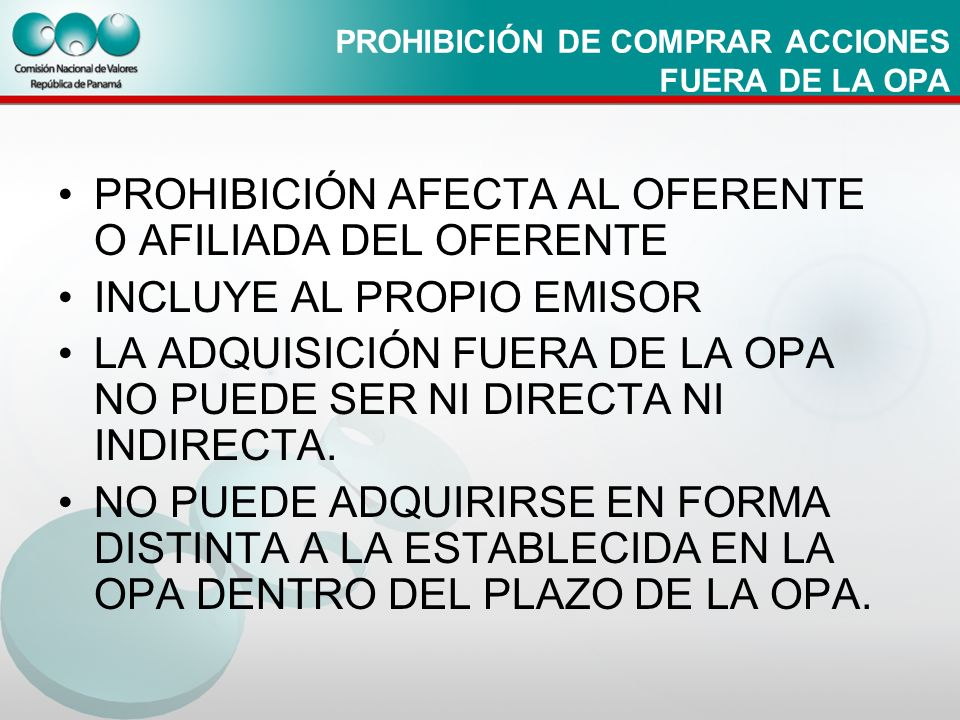 PROHIBICIÓN DE COMPRAR ACCIONES FUERA DE LA OPA