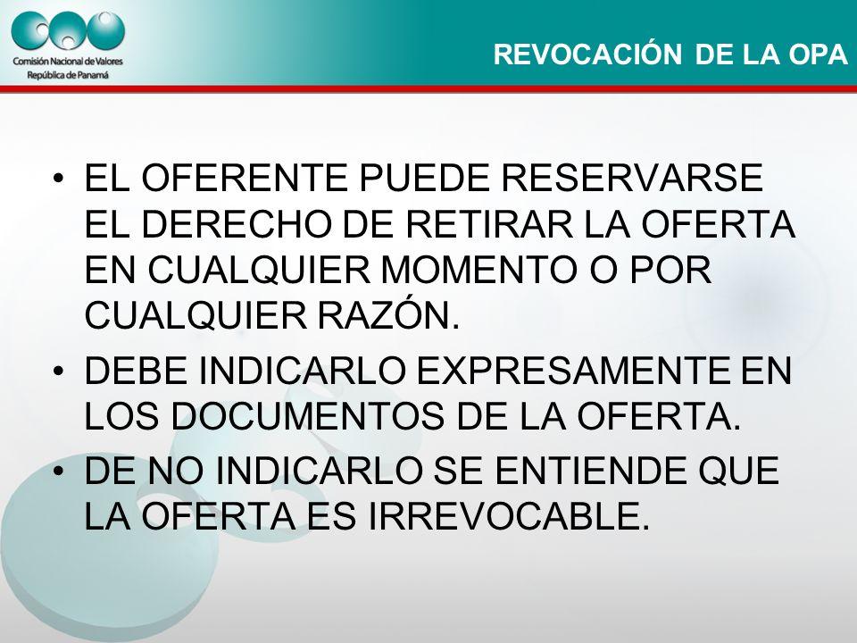 DEBE INDICARLO EXPRESAMENTE EN LOS DOCUMENTOS DE LA OFERTA.