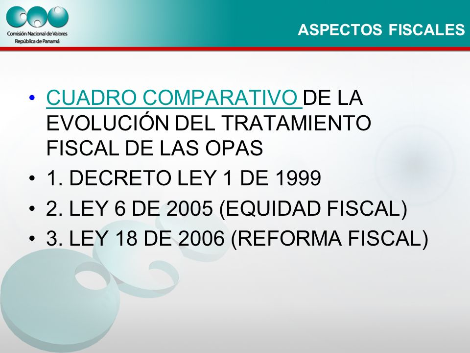 CUADRO COMPARATIVO DE LA EVOLUCIÓN DEL TRATAMIENTO FISCAL DE LAS OPAS