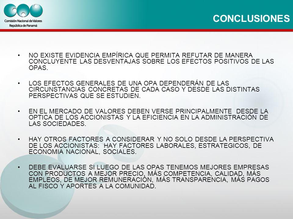 CONCLUSIONES NO EXISTE EVIDENCIA EMPÍRICA QUE PERMITA REFUTAR DE MANERA CONCLUYENTE LAS DESVENTAJAS SOBRE LOS EFECTOS POSITIVOS DE LAS OPAS.