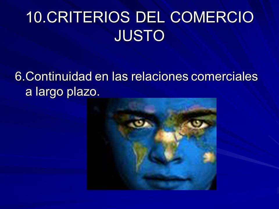10.CRITERIOS DEL COMERCIO JUSTO