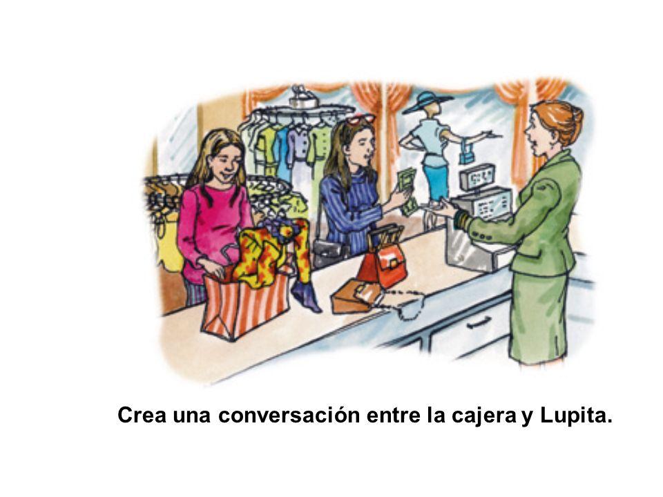 Crea una conversación entre la cajera y Lupita.