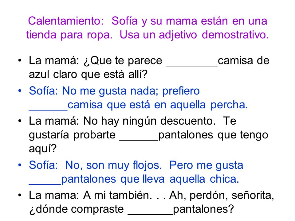 Calentamiento: Sofía y su mama están en una tienda para ropa