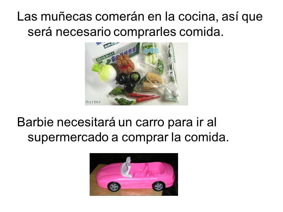 Las muñecas comerán en la cocina, así que será necesario comprarles comida.