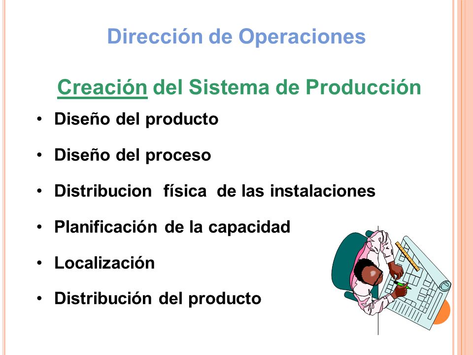 Dirección de Operaciones Creación del Sistema de Producción