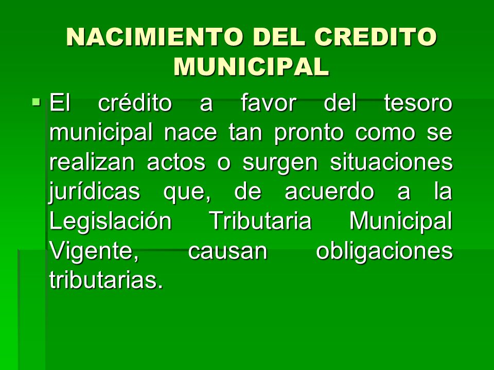 NACIMIENTO DEL CREDITO MUNICIPAL