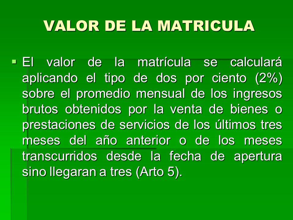VALOR DE LA MATRICULA
