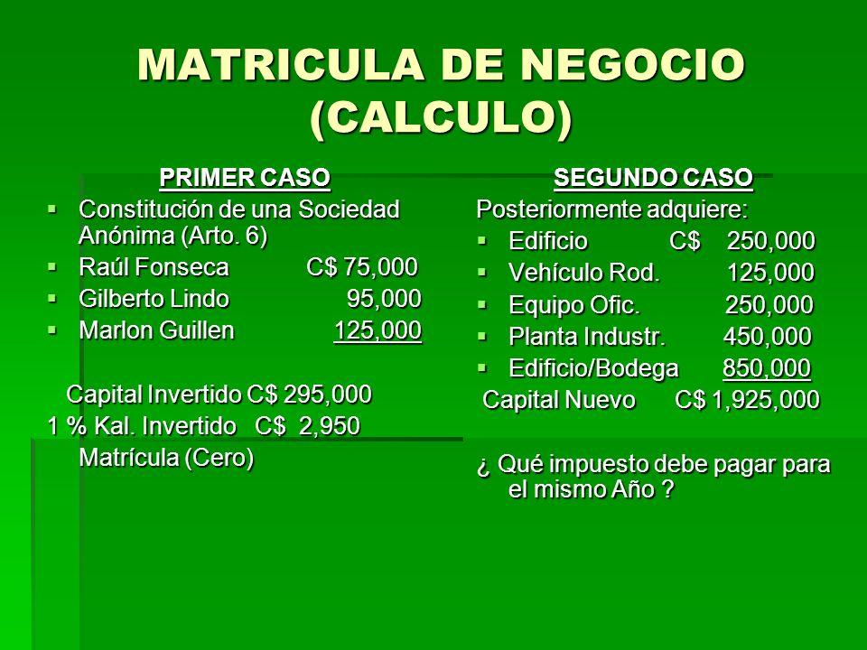 MATRICULA DE NEGOCIO (CALCULO)