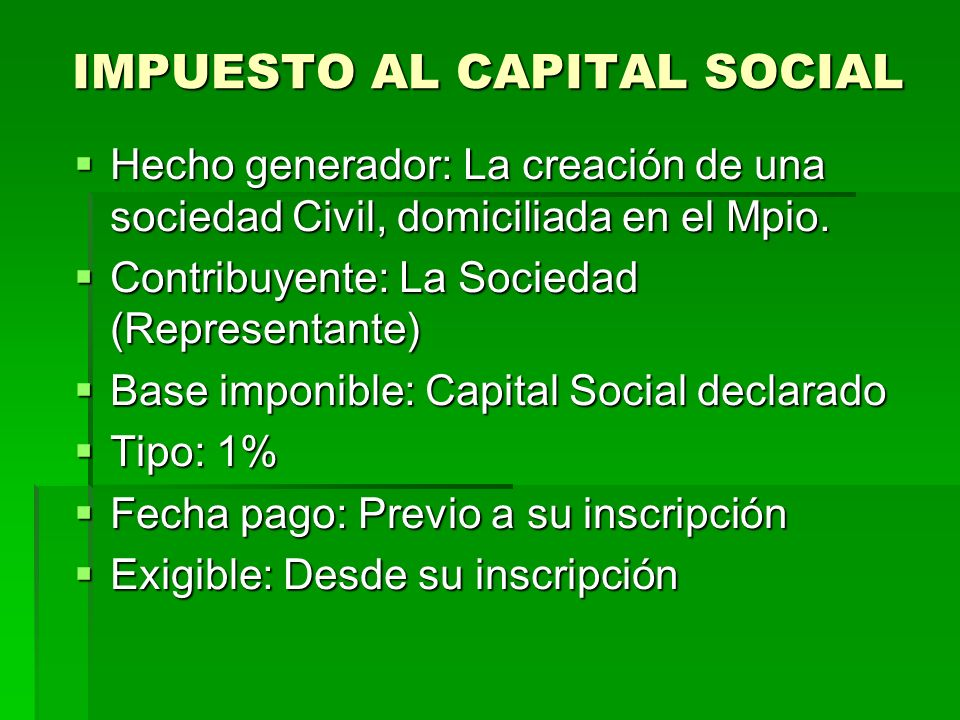 IMPUESTO AL CAPITAL SOCIAL