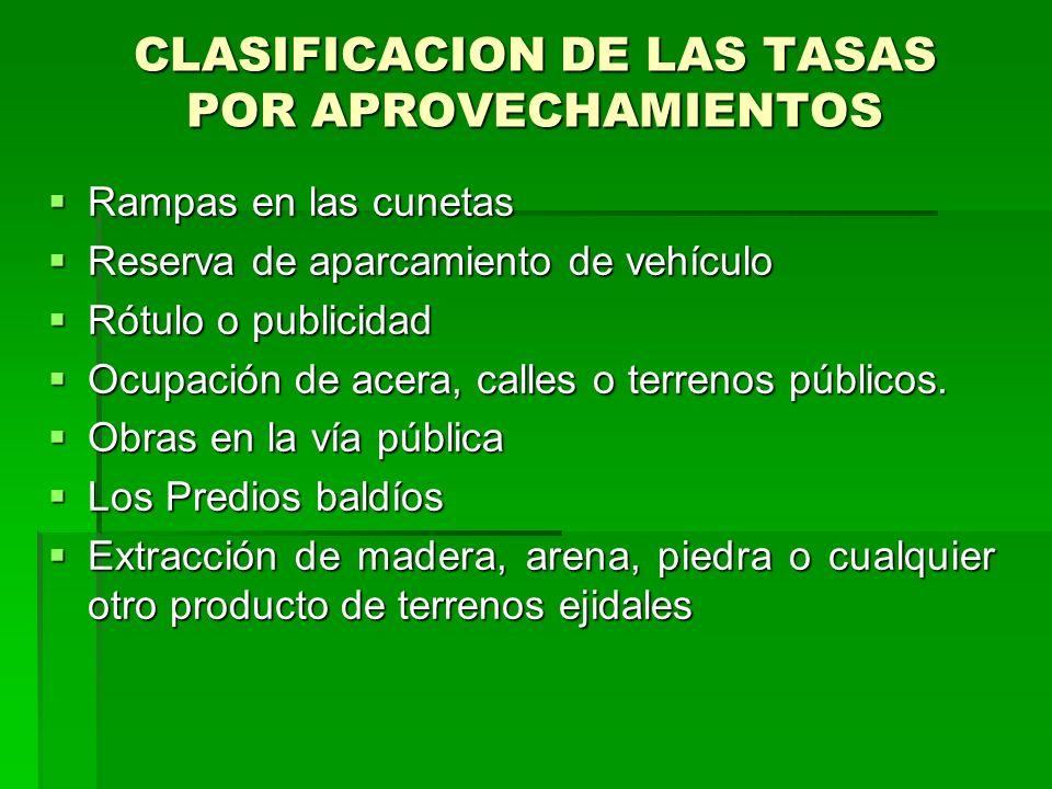 CLASIFICACION DE LAS TASAS POR APROVECHAMIENTOS