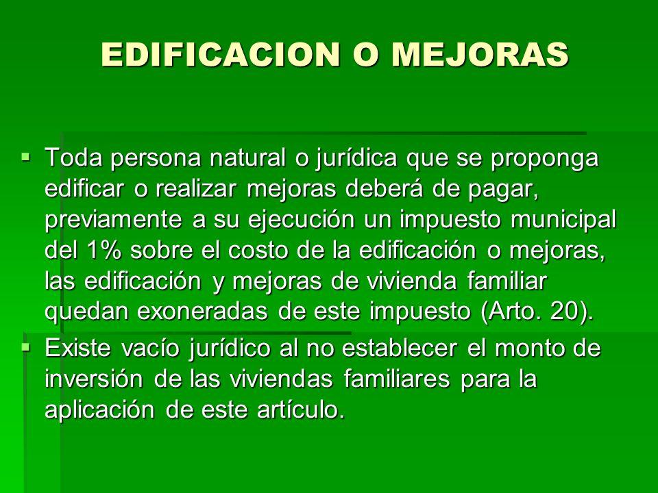 EDIFICACION O MEJORAS