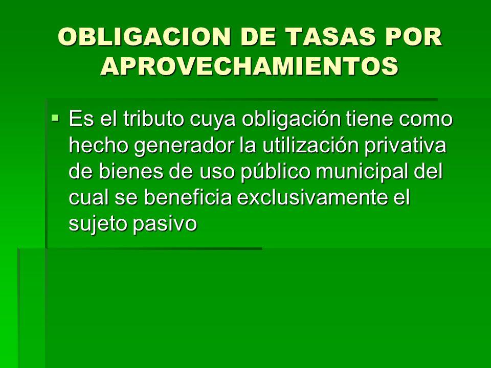 OBLIGACION DE TASAS POR APROVECHAMIENTOS