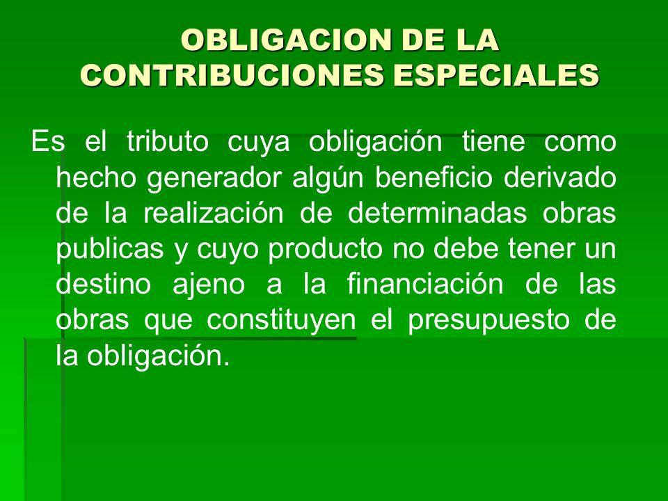 OBLIGACION DE LA CONTRIBUCIONES ESPECIALES