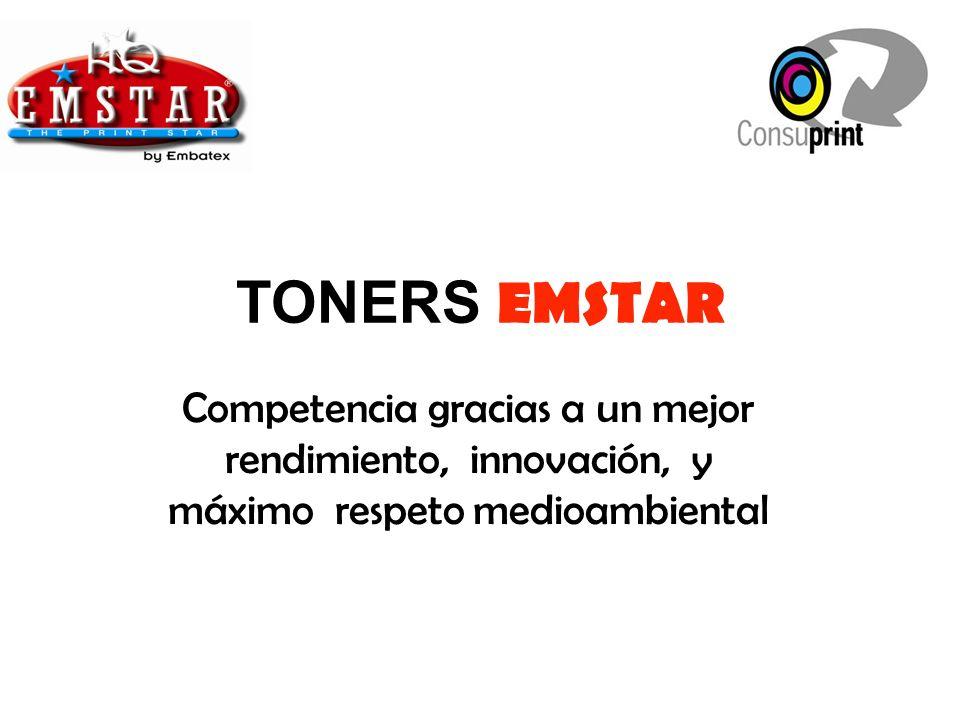 TONERS EMSTAR Competencia gracias a un mejor rendimiento, innovación, y máximo respeto medioambiental.