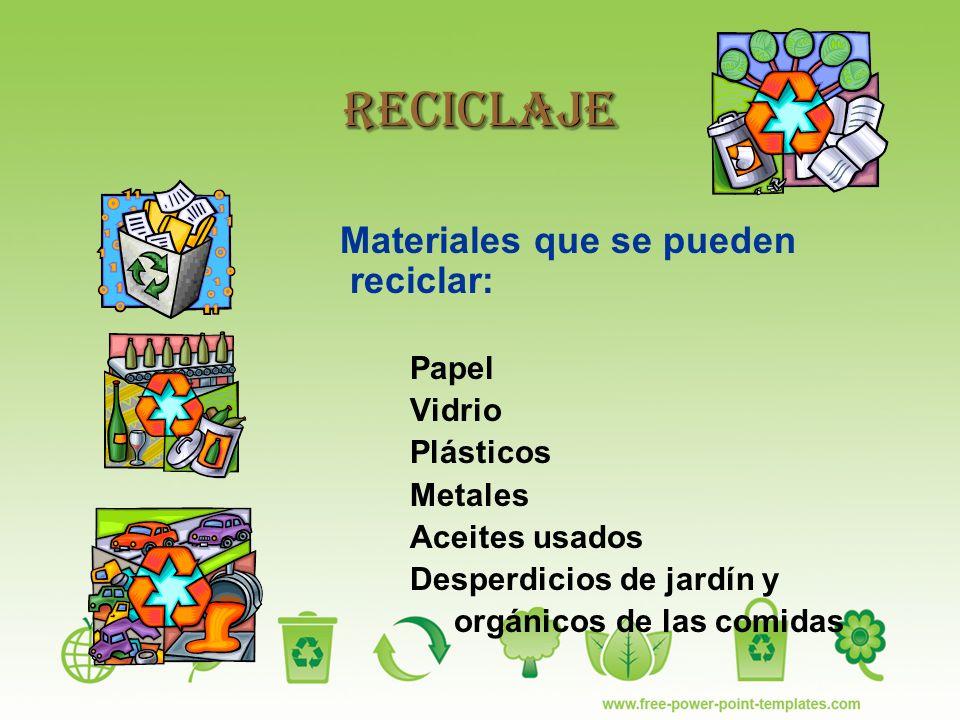 Reciclaje Materiales que se pueden reciclar: Papel Vidrio Plásticos