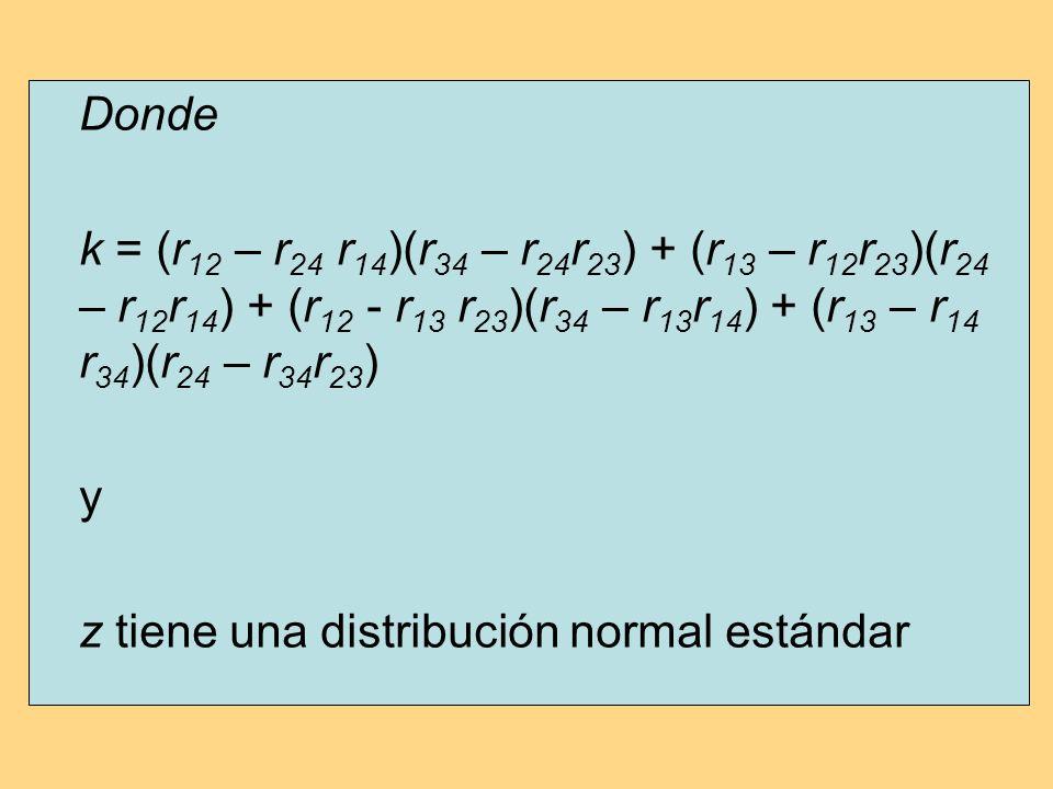 Donde k = (r12 – r24 r14)(r34 – r24r23) + (r13 – r12r23)(r24 – r12r14) + (r12 - r13 r23)(r34 – r13r14) + (r13 – r14 r34)(r24 – r34r23)