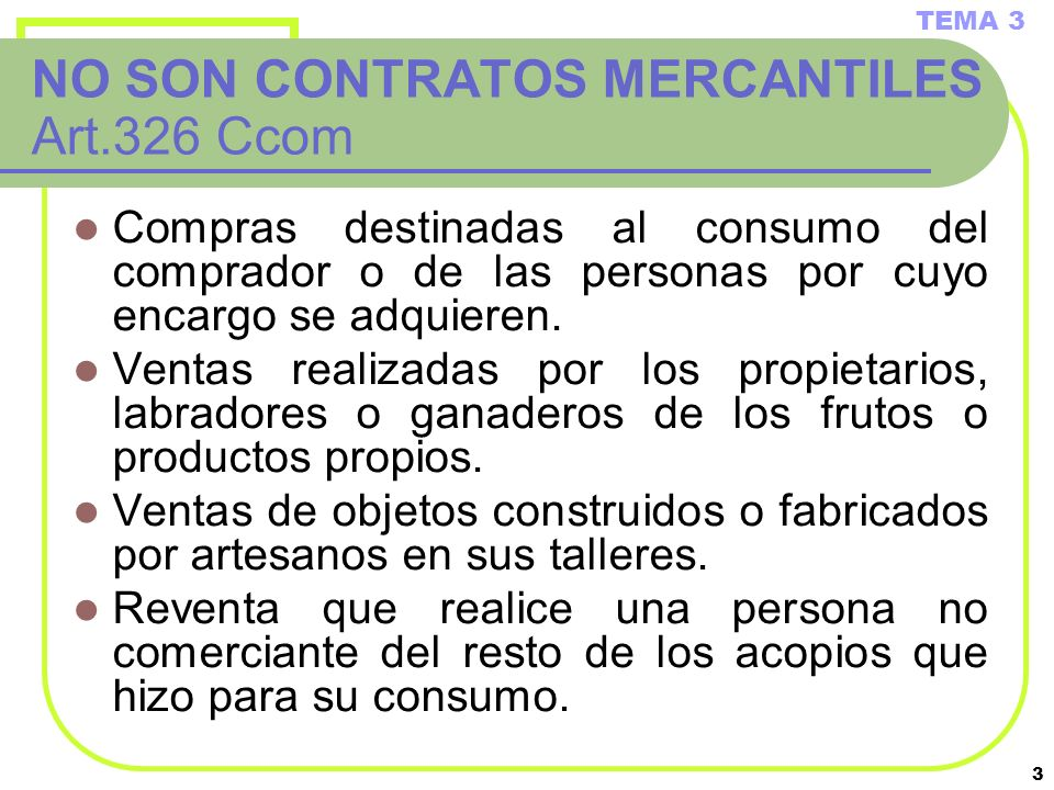 NO SON CONTRATOS MERCANTILES Art.326 Ccom