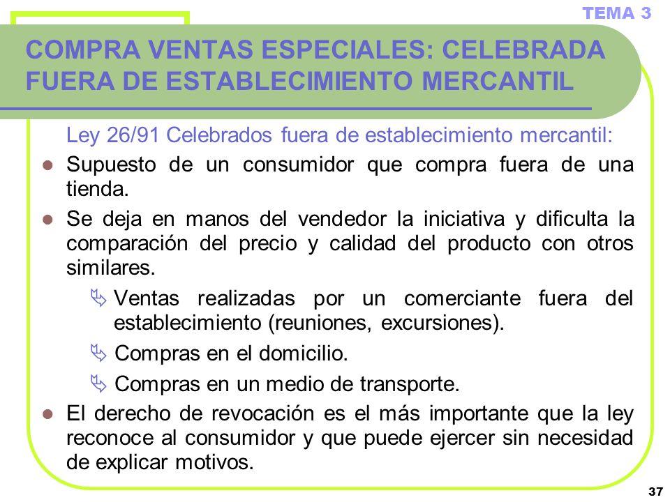 COMPRA VENTAS ESPECIALES: CELEBRADA FUERA DE ESTABLECIMIENTO MERCANTIL