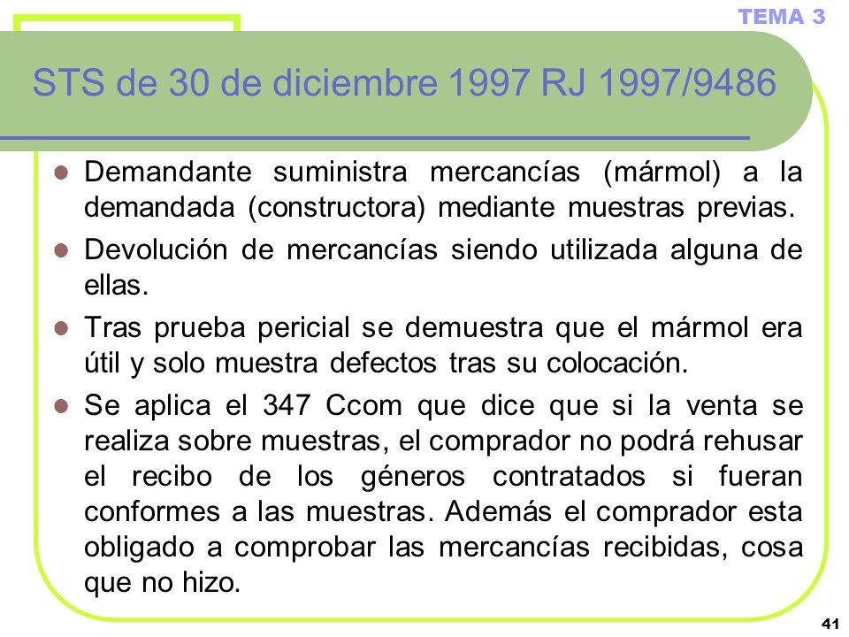 TEMA 3 STS de 30 de diciembre 1997 RJ 1997/9486. Demandante suministra mercancías (mármol) a la demandada (constructora) mediante muestras previas.