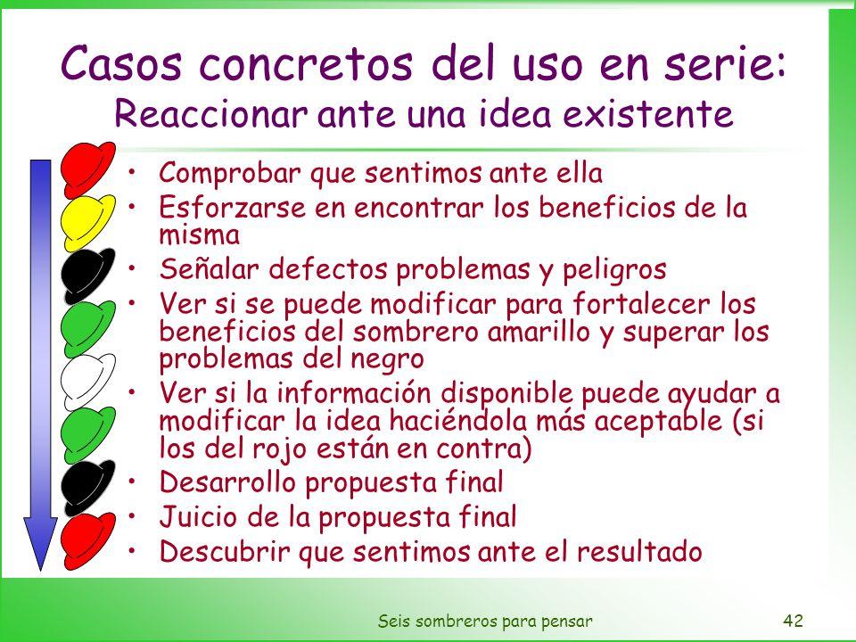 Casos concretos del uso en serie: Reaccionar ante una idea existente