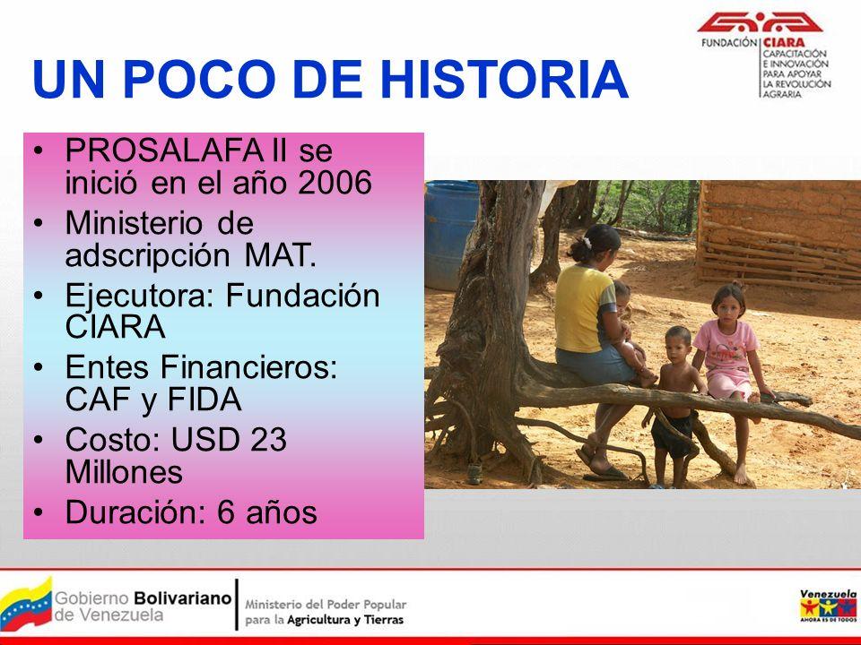 UN POCO DE HISTORIA PROSALAFA II se inició en el año 2006