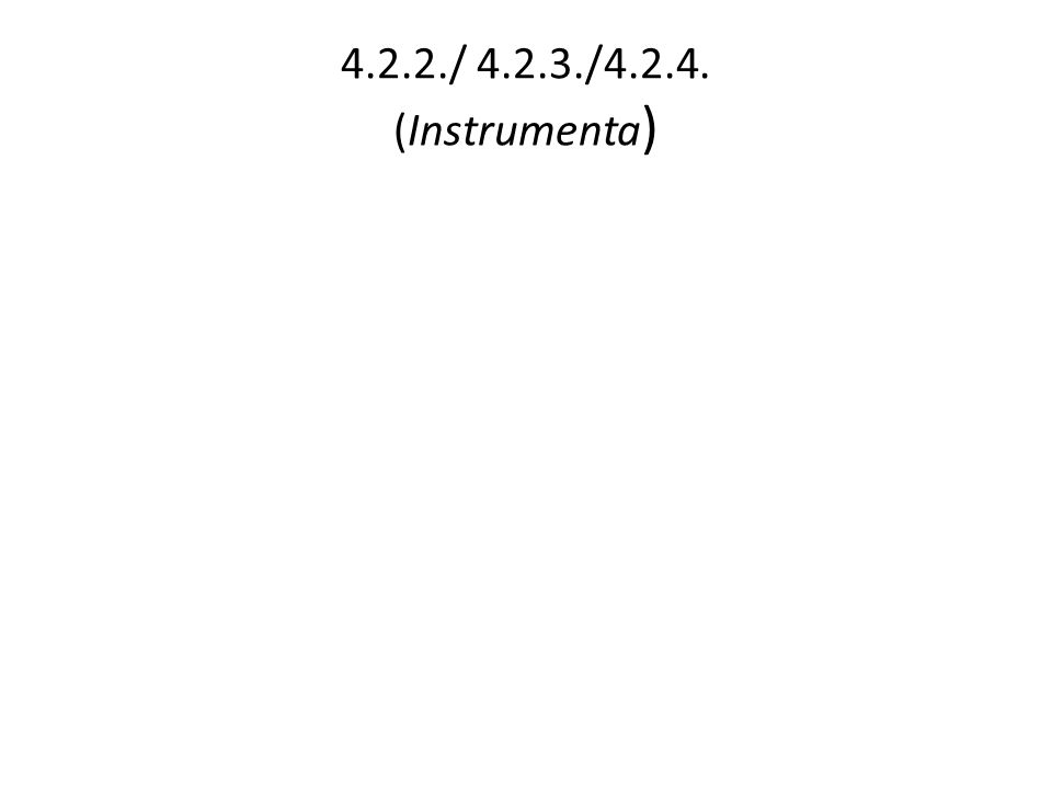 4.2.2./ 4.2.3./4.2.4. (Instrumenta)