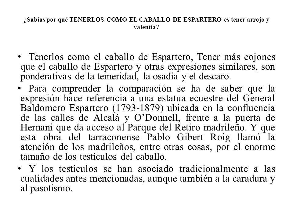 ¿Sabías por qué TENERLOS COMO EL CABALLO DE ESPARTERO es tener arrojo y valentía