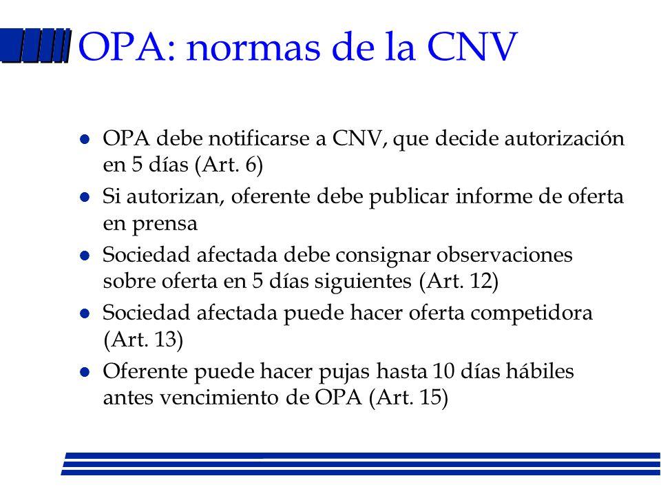 OPA: normas de la CNV OPA debe notificarse a CNV, que decide autorización en 5 días (Art. 6)