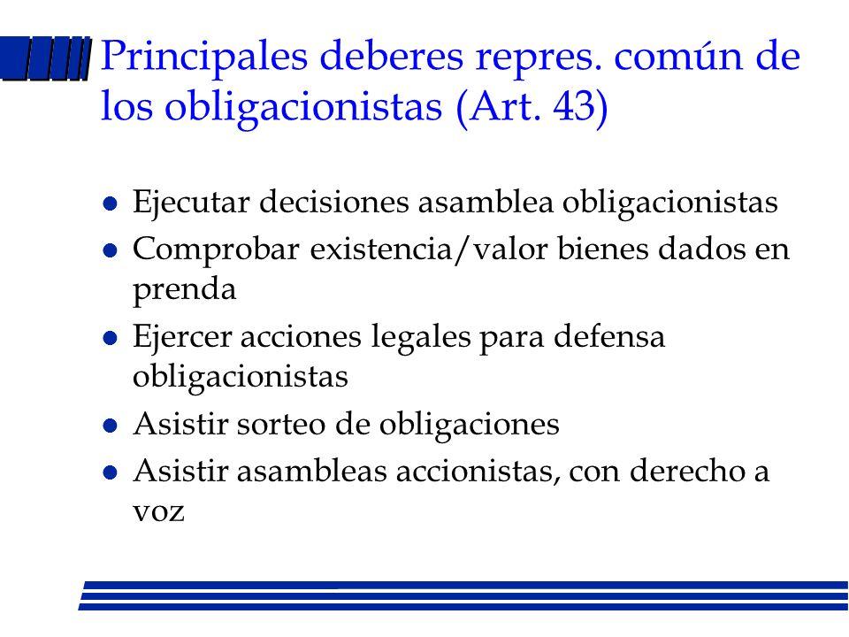 Principales deberes repres. común de los obligacionistas (Art. 43)