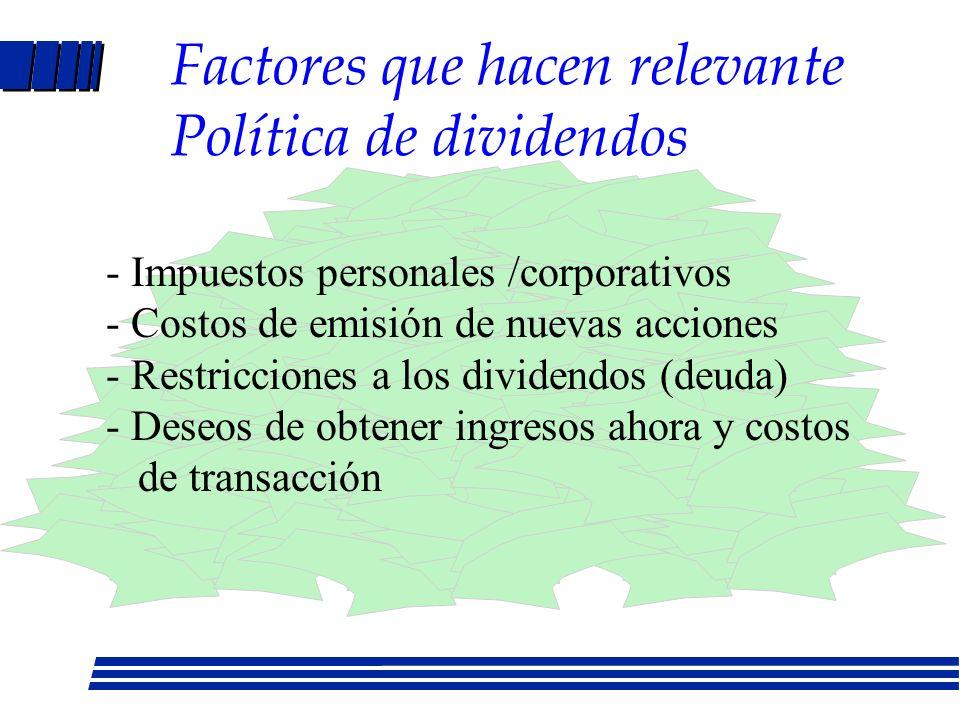 Factores que hacen relevante Política de dividendos