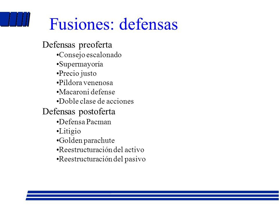 Fusiones: defensas Defensas preoferta Defensas postoferta