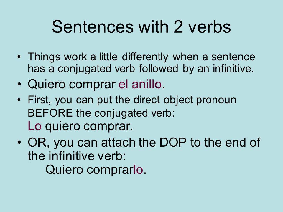 Sentences with 2 verbs Quiero comprar el anillo.