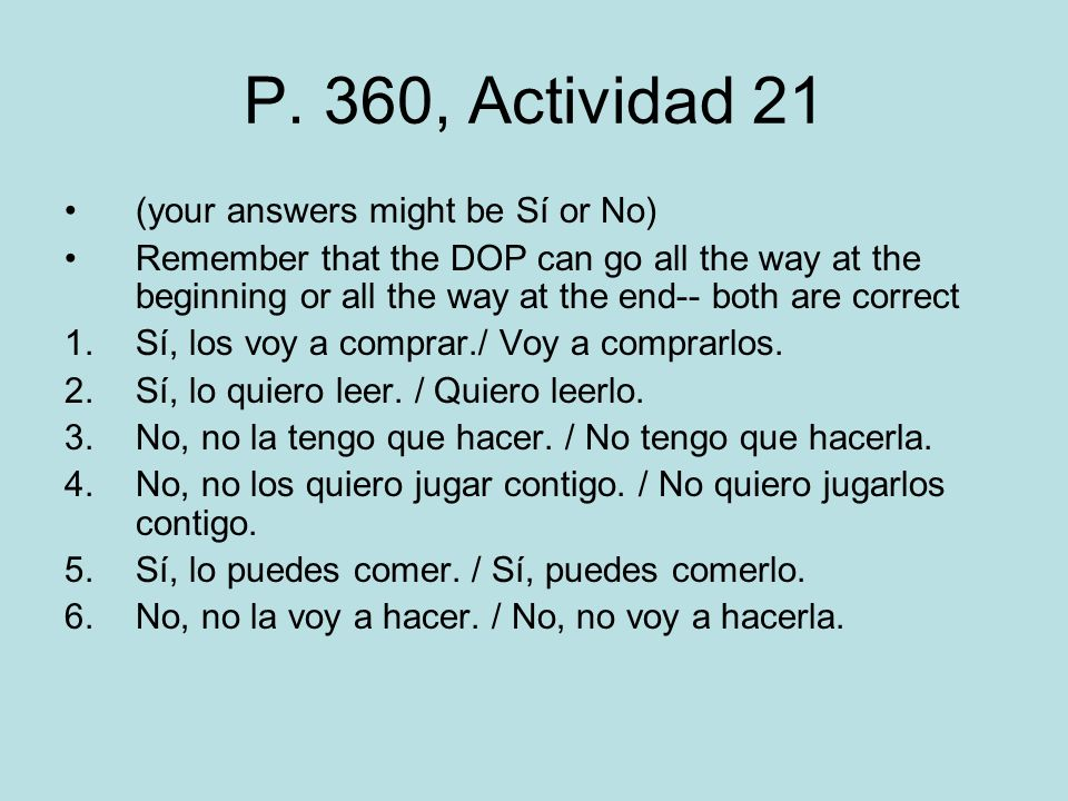 P. 360, Actividad 21 (your answers might be Sí or No)