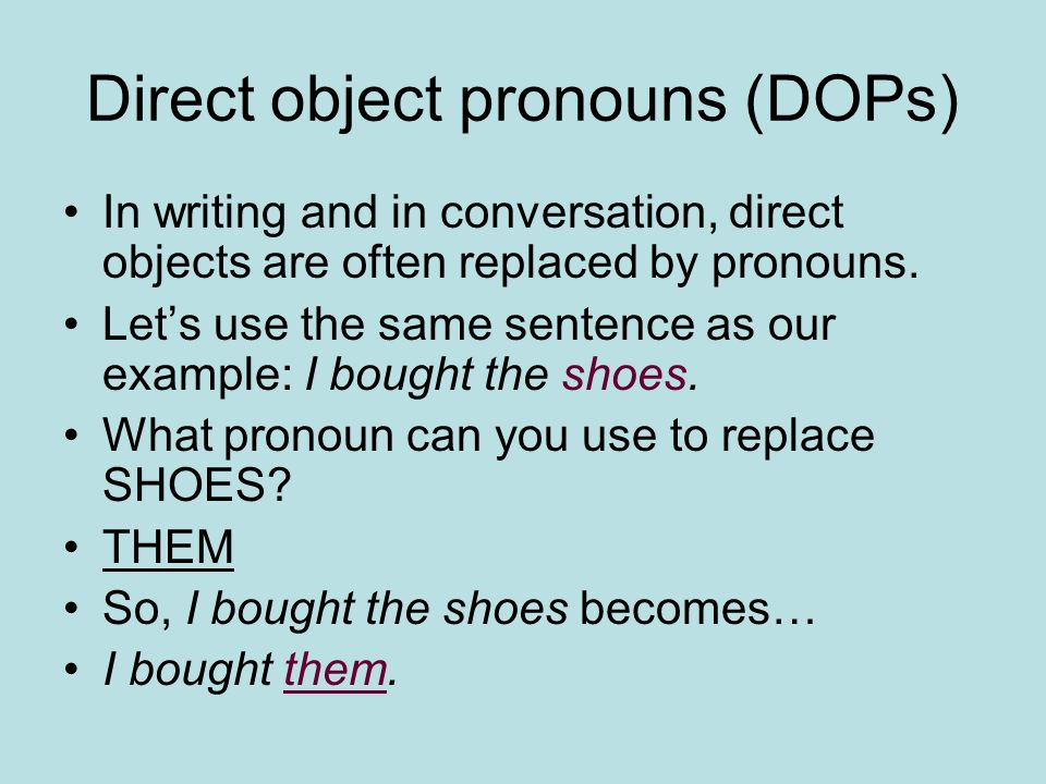 Direct object pronouns (DOPs)