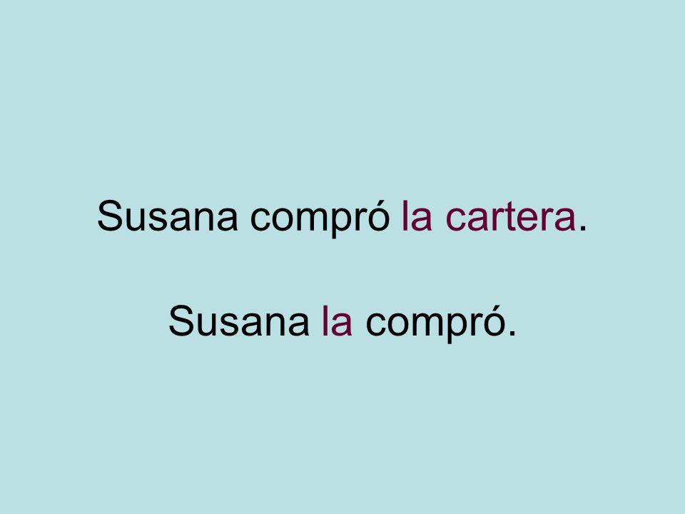 Susana compró la cartera.