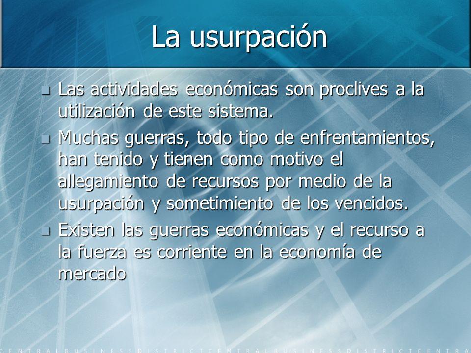 La usurpación Las actividades económicas son proclives a la utilización de este sistema.