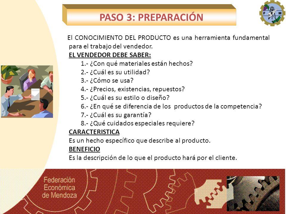 PASO 3: PREPARACIÓN El CONOCIMIENTO DEL PRODUCTO es una herramienta fundamental para el trabajo del vendedor.