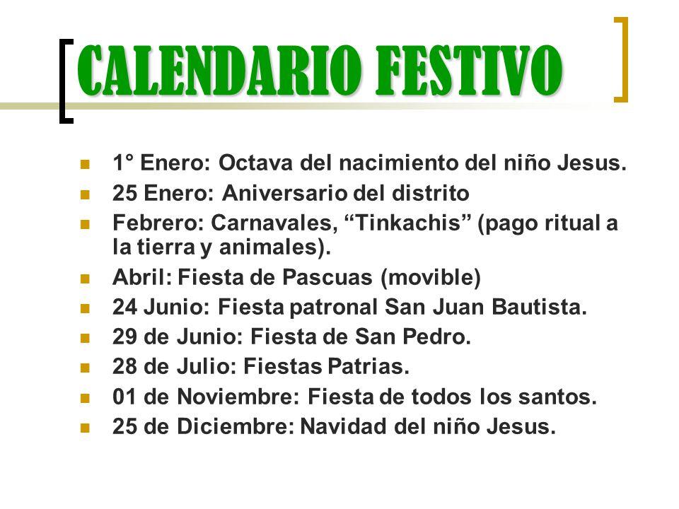 CALENDARIO FESTIVO 1° Enero: Octava del nacimiento del niño Jesus.