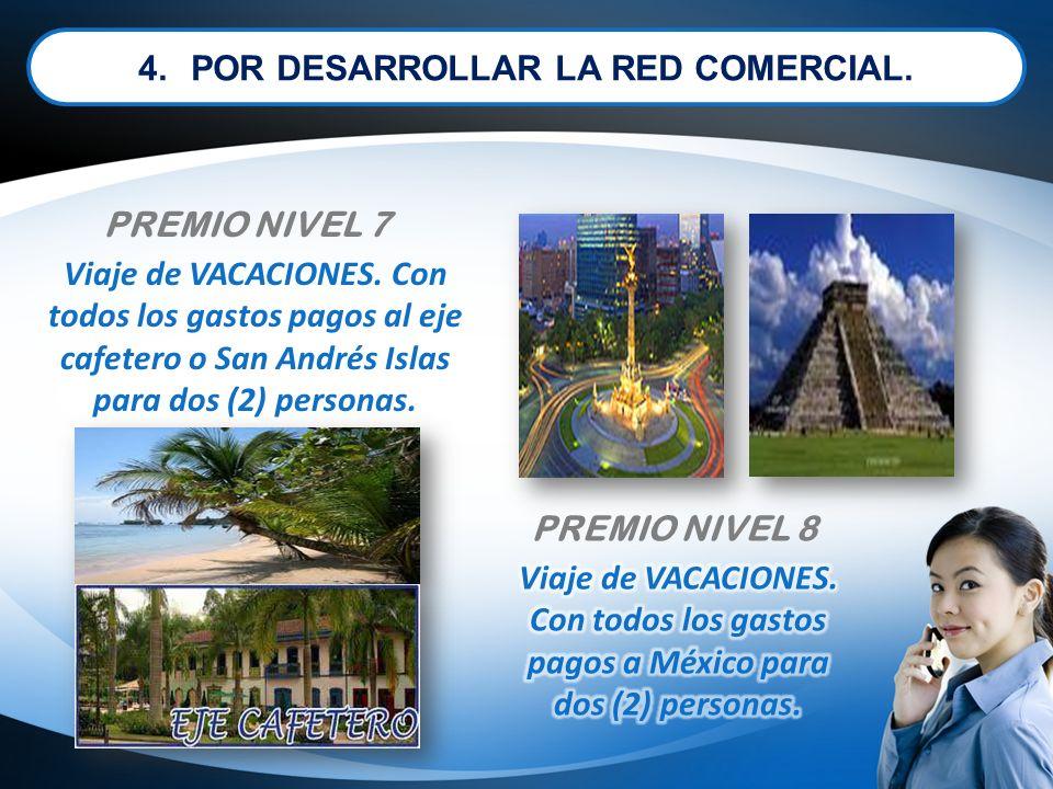 4. POR DESARROLLAR LA RED COMERCIAL.