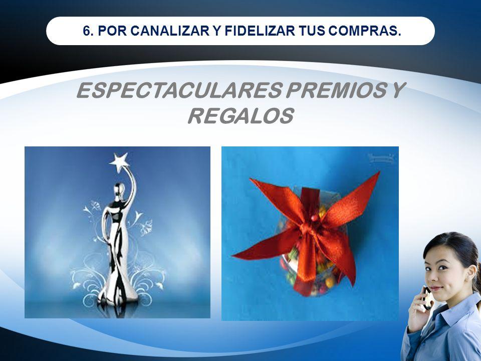 ESPECTACULARES PREMIOS Y REGALOS