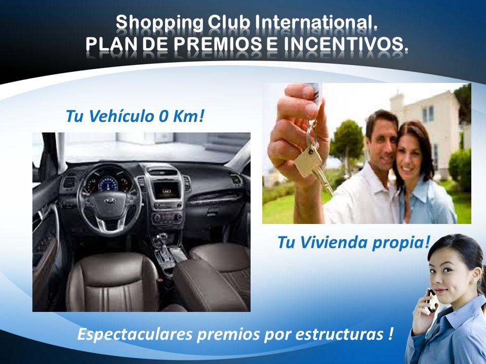 Shopping Club International. PLAN DE PREMIOS E INCENTIVOS.