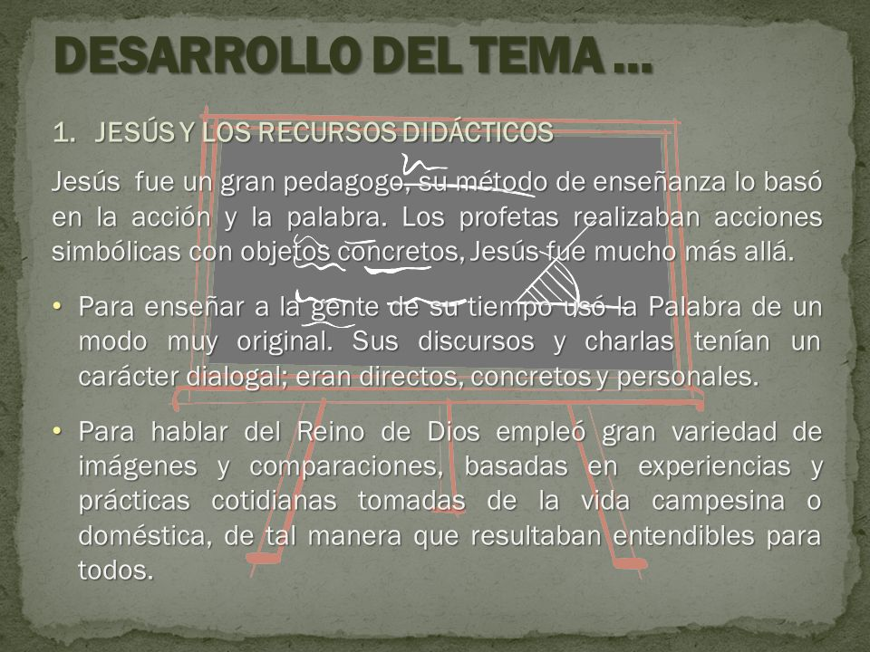 DESARROLLO DEL TEMA … JESÚS Y LOS RECURSOS DIDÁCTICOS