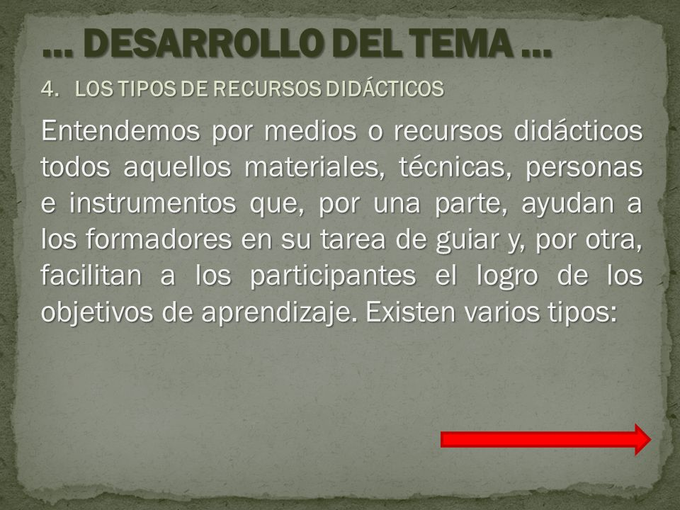 … DESARROLLO DEL TEMA … LOS TIPOS DE RECURSOS DIDÁCTICOS.