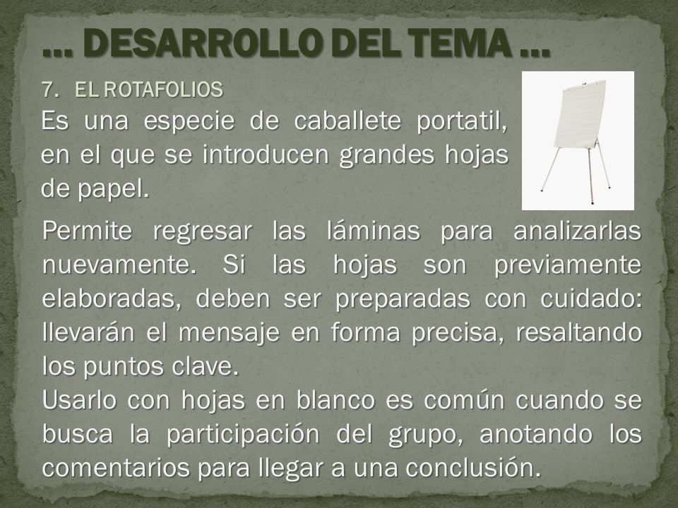 … DESARROLLO DEL TEMA … EL ROTAFOLIOS. Es una especie de caballete portatil, en el que se introducen grandes hojas de papel.
