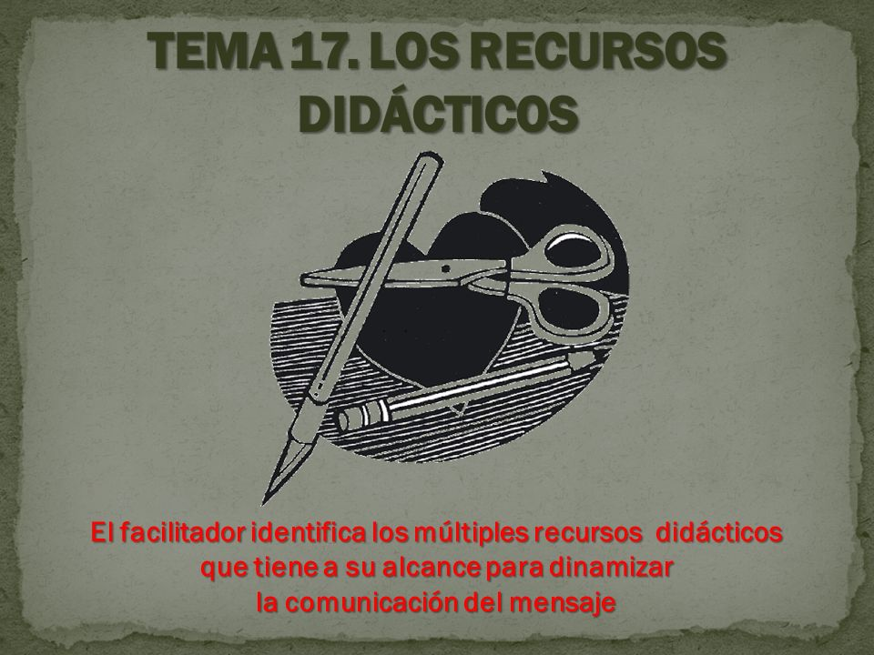 TEMA 17. LOS RECURSOS DIDÁCTICOS