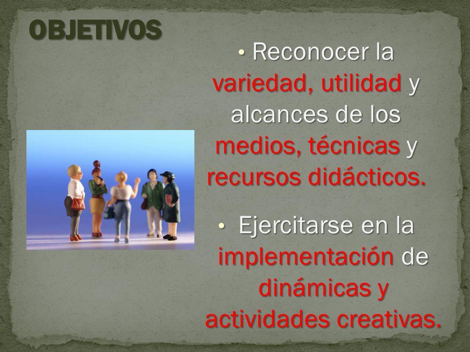 Ejercitarse en la implementación de dinámicas y actividades creativas.