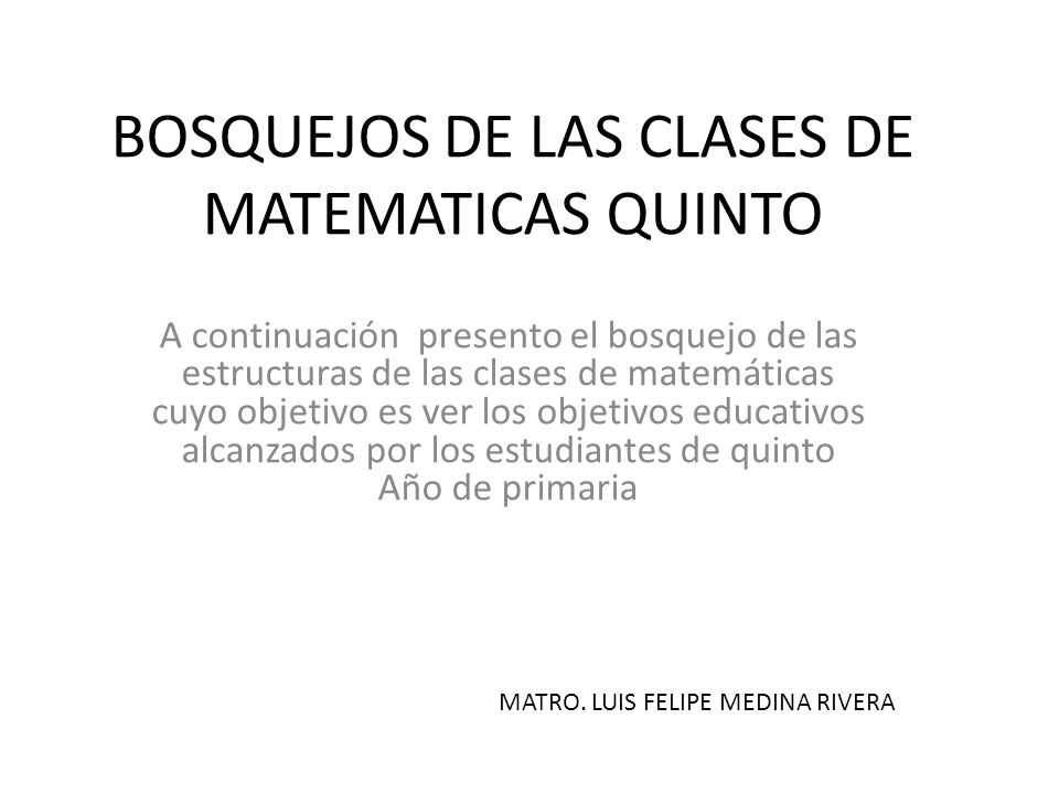 BOSQUEJOS DE LAS CLASES DE MATEMATICAS QUINTO