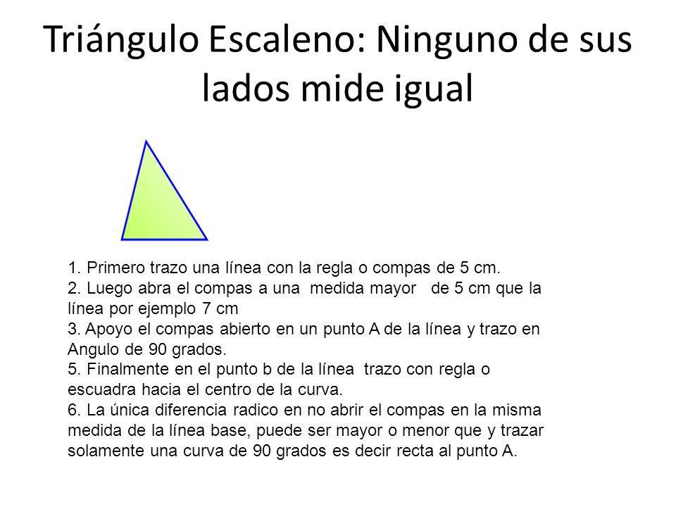 Triángulo Escaleno: Ninguno de sus lados mide igual