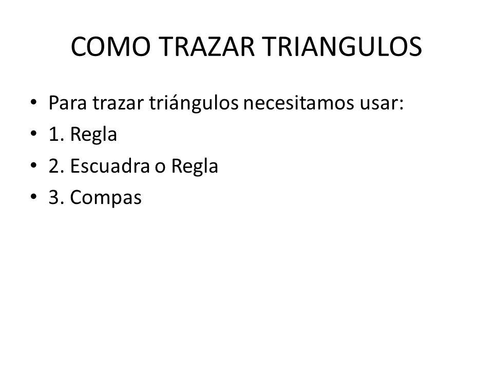 COMO TRAZAR TRIANGULOS